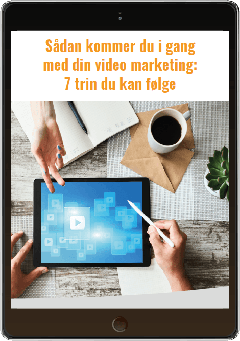 Sådan kommer du i gang med din video marketing - TYP 1